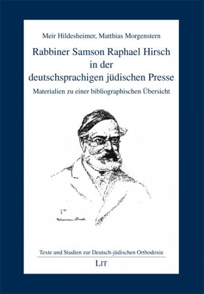 Rabbiner Samson Raphael Hirsch in der deutschsprachigen jüdischen Presse