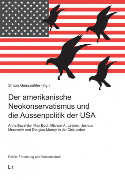 Der amerikanische Neokonservatismus und die Aussenpolitik der USA