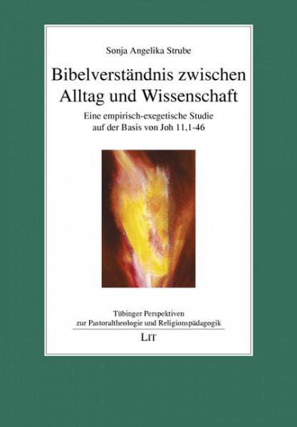 Bibelverständnis zwischen Alltag und Wissenschaft