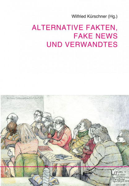 Alternative Fakten, Fake News und Verwandtes