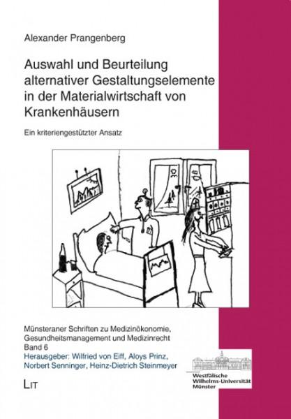 Auswahl und Beurteilung alternativer Gestaltungselemente in der Materialwirtschaft von Krankenhäusern