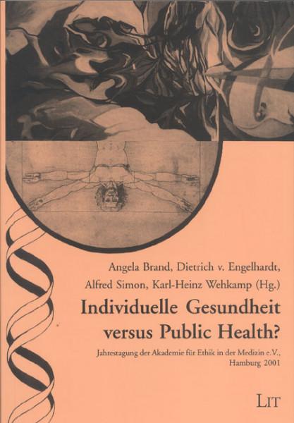 Individuelle Gesundheit versus Public Health?
