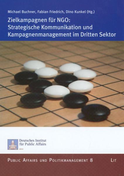 Zielkampagnen für NGO: Strategische Kommunikation und Kampagnenmanagement im Dritten Sektor