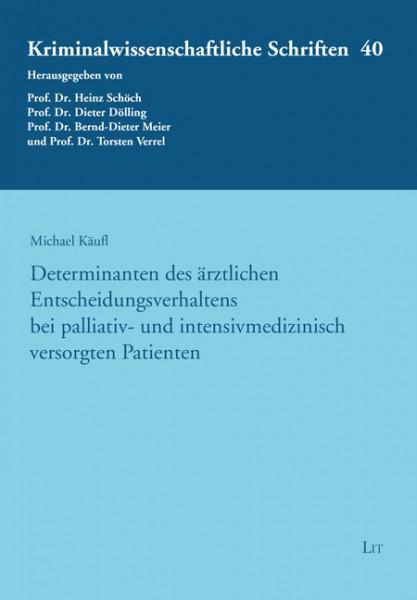Determinanten des ärztlichen Entscheidungsverhaltens bei palliativ- und intensivmedizinisch versorgten Patienten