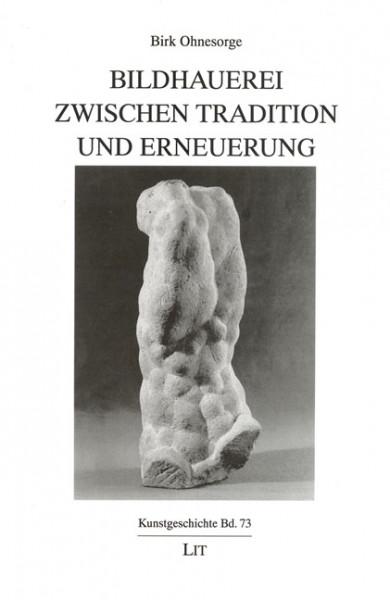 Bildhauerei zwischen Tradition und Erneuerung
