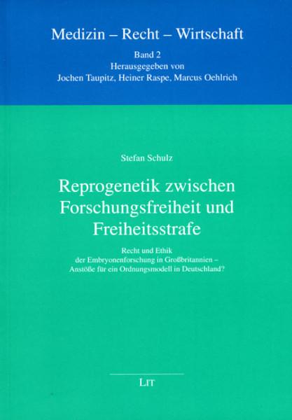 Reprogenetik zwischen Forschungsfreiheit und Freiheitsstrafe