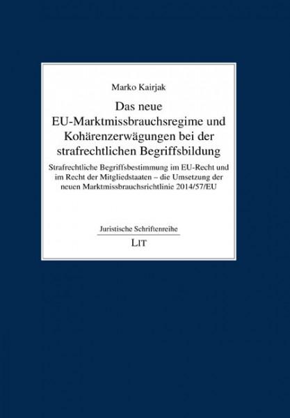 Das neue EU-Marktmissbrauchsregime und Kohärenzerwägungen bei der strafrechtlichen Begriffsbildung