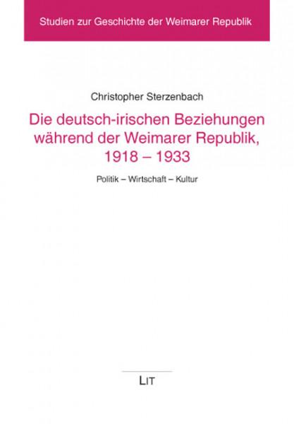 Die deutsch-irischen Beziehungen während der Weimarer Republik, 1918-1933