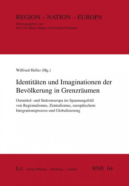 Identitäten und Imaginationen der Bevölkerung in Grenzräumen