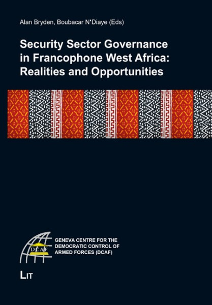 Security Sector Governance in Francophone West Africa: Realities and Opportunities