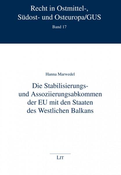 Die Stabilisierungs- und Assoziierungsabkommen der EU mit den Staaten des Westlichen Balkans