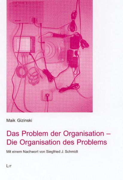 Das Problem der Organisation - Die Organisation des Problems