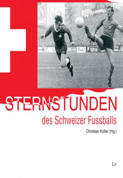 Sternstunden des Schweizer Fußballs