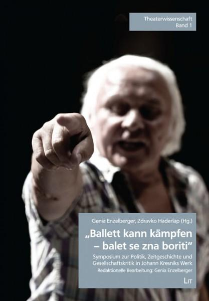"""""""Ballett kann kämpfen - balet se zna boriti"""""""