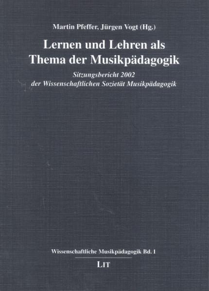 Lernen und Lehren als Themen der Musikpädagogik