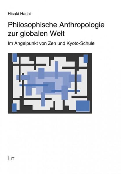 Philosophische Anthropologie zur globalen Welt