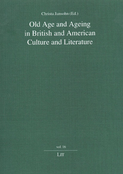 Old Age and Ageing in British and American Culture and Literature