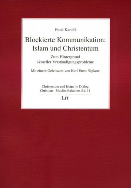Blockierte Kommunikation: Islam und Christentum