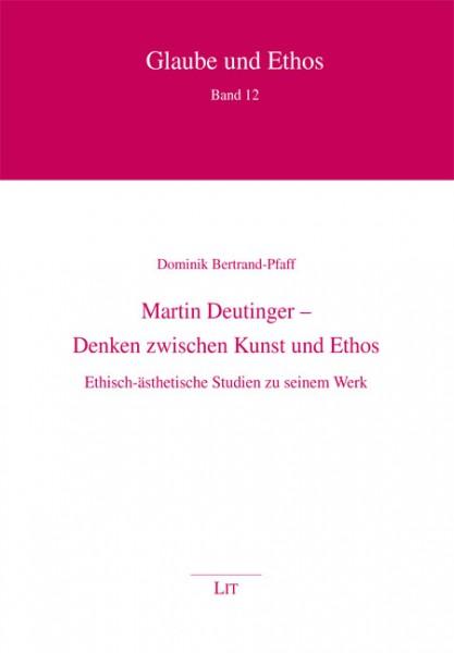 Martin Deutinger - Denken zwischen Kunst und Ethos