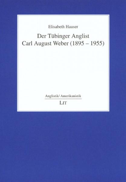 Der Tübinger Anglist Carl August Weber (1895-1955)