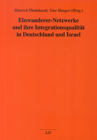 Einwanderer-Netzwerke und ihre Integrationsqualität in Deutschland und Israel