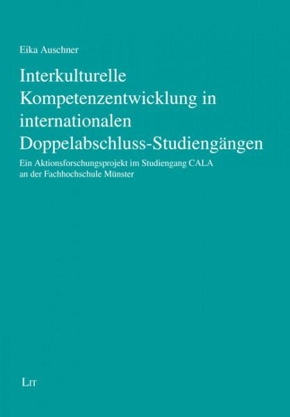 Interkulturelle Kompetenzentwicklung in internationalen Doppelabschluss-Studiengängen