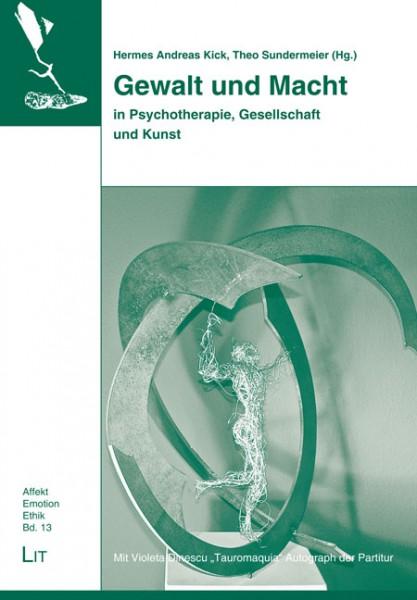 Gewalt und Macht in Psychotherapie, Gesellschaft und Kunst