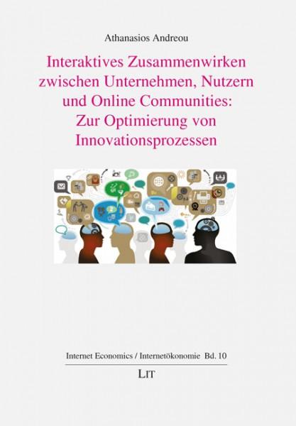 Interaktives Zusammenwirken zwischen Unternehmen, Nutzern und Online Communities: Zur Optimierung von Innovationsprozessen