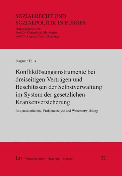 Konfliktlösungsinstrumente bei dreiseitigen Verträgen und Beschlüssen der Selbstverwaltung im System der gesetzlichen Krankenversicherung