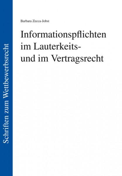 Informationspflichten im Lauterkeits- und im Vertragsrecht
