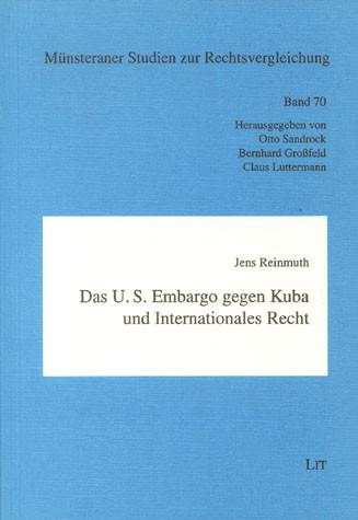 Das U.S. Embargo gegen Kuba und Internationales Recht
