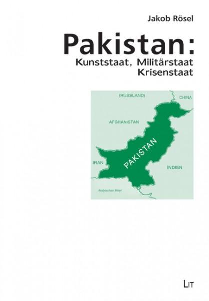 Pakistan: Kunststaat, Militärstaat, Krisenstaat