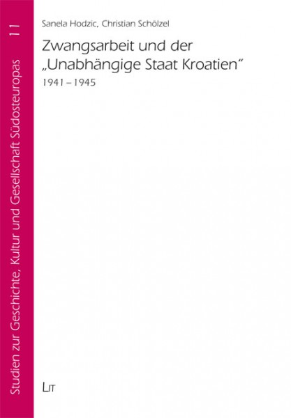 Zwangsarbeit und der Unabhängige Staat Kroatien 1941-1945