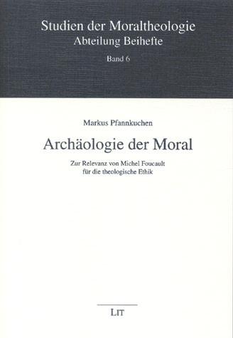 Archäologie der Moral