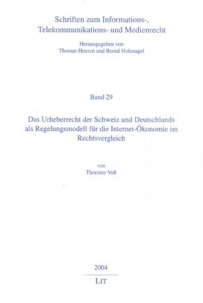 Das Urheberrecht der Schweiz und Deutschlands als Regelungsmodell für die Internet-Ökonomie im Rechtsvergleich