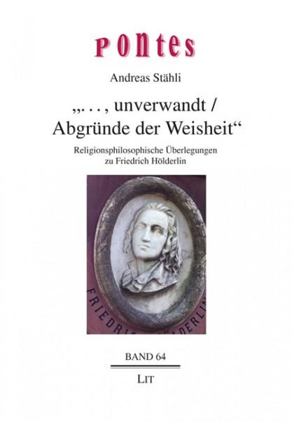 """""""... , unverwandt / Abgründe der Weisheit"""""""