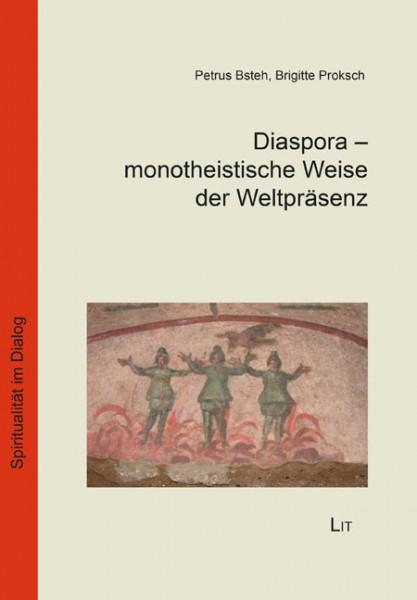 Diaspora - monotheistische Weise der Weltpräsenz