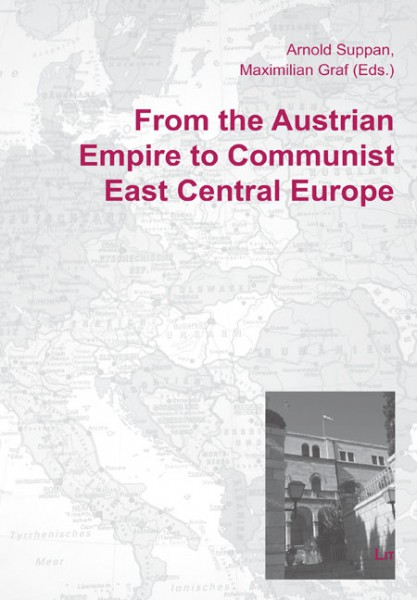 From the Austrian Empire to Communist East Central Europe