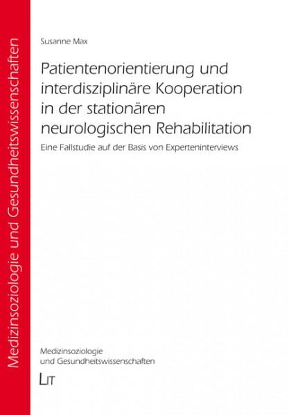 Patientenorientierung und interdisziplinäre Kooperation in der stationären neurologischen Rehabilitation