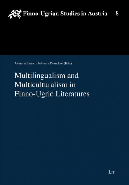 Multilingualism and Multiculturalism in Finno-Ugric Literatures