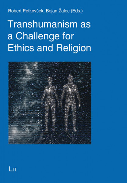 Transhumanism as a Challenge for Ethics and Religion