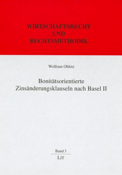 Bonitätsorientierte Zinsänderungsklauseln nach Basel II