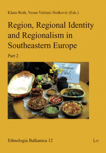 Region, Regional Identity and Regionalism in Southeastern Europe