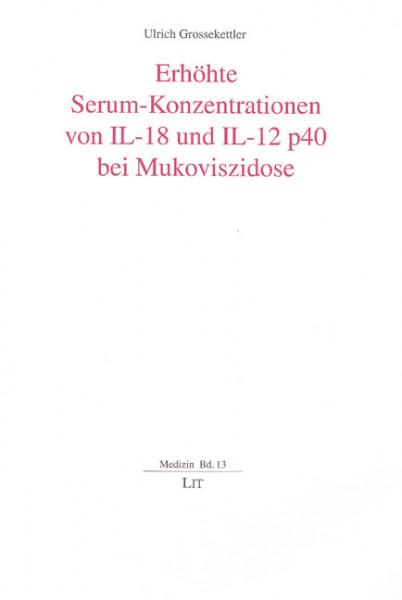 Erhöhte Serum-Konzentrationen von IL-18 und IL-12 p40 bei Mukoviszidose