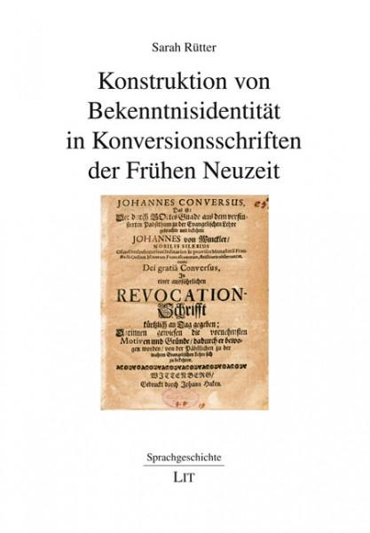 Konstruktion von Bekenntnisidentität in Konversionsschriften der Frühen Neuzeit