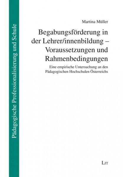 Begabungsförderung in der Lehrer/innenbildung - Voraussetzungen und Rahmenbedingungen