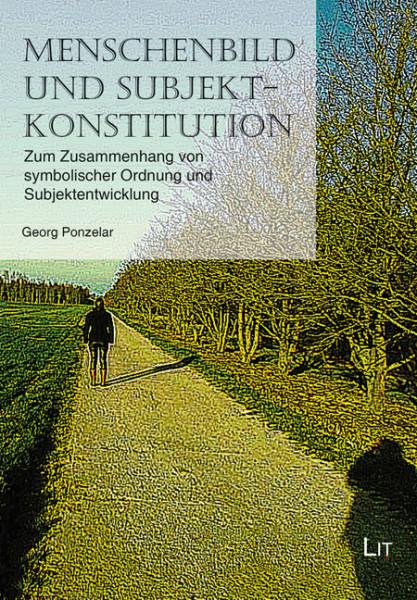 Menschenbild und Subjektkonstitution