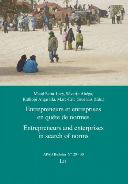 Entrepreneurs et entreprises en quête de normes. Entrepreneurs and enterprises in search of norms