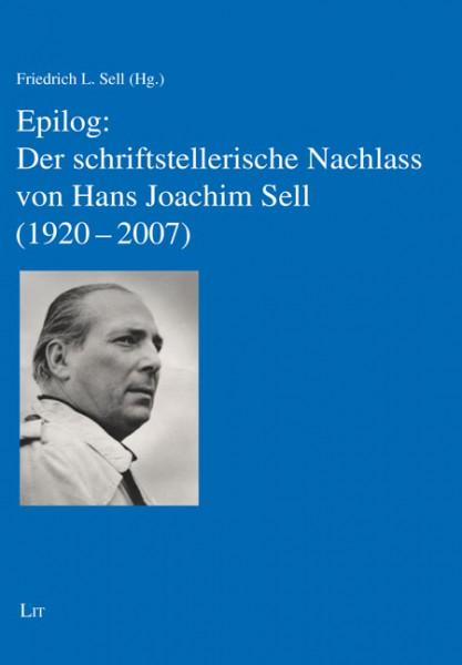 Epilog: Der schriftstellerische Nachlass von Hans Joachim Sell (1920-2007)