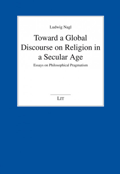 Toward a Global Discourse on Religion in a Secular Age